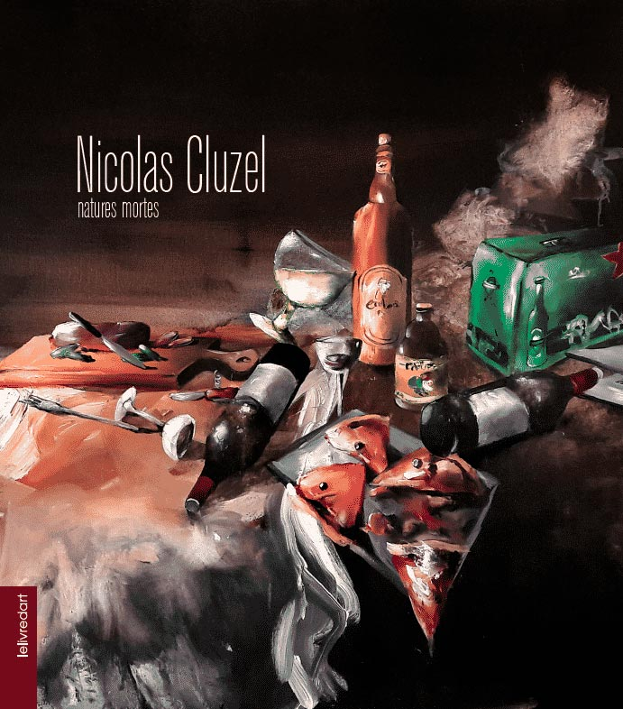 Nicolas Cluzel : Natures mortes », Les éditions Lelivredart, 30/05/19